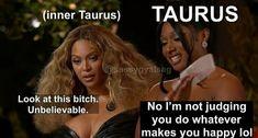Taurus Memes, Taurus Quotes, Zodiac Signs Taurus, Zodiac Sign Traits, Taurus Facts, Zodiac Star Signs, Zodiac Facts, Zodiac Funny, Zodiac Quotes