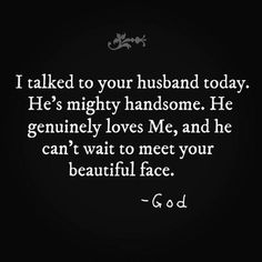 Amen God. Can't wait for the day we meet. ❤️