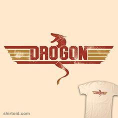 DRO GON   Shirtoid #dclawrenceuk #dragon #drogon #gameofthrones #topgun #tvshow