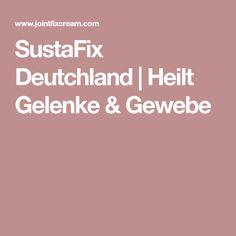 SustaFix Deutchland   Heilt Gelenke & Gewebe