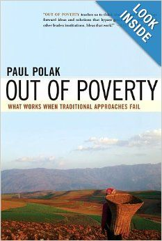 Out of Poverty: What Works When Traditional Approaches Fail (BK Currents (Paperback)): Paul Polak: 9781605092768: Amazon.com: Books