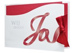 97.1421 Trouwkaart, 'Wij zeggen Ja', lint, rood linlegvel - Trouwkaarten.Familycards.nl