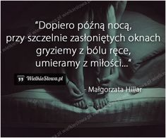 Dopiero późną nocą... #Hillar-Małgorzata,  #Ból,-cierpienie,-łzy, #Samotność…