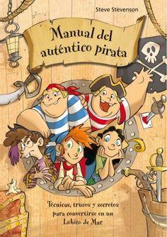 Escuela de Piratas ¡Todas las enseñanzas indispensables para convertirse en un auténtico pirata!   El código del pirata. Técnicas de abordaje. Nociones de navegación. Juegos y actividades.