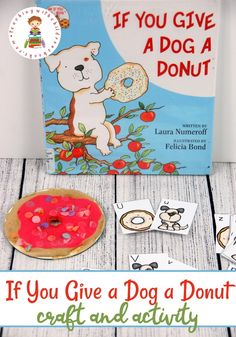 Come discover two simple If You Give a Dog a Donut activities that will keep students engaged even after the story is over!