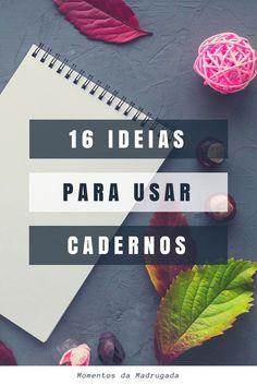 16 ideias para utilizar cadernos