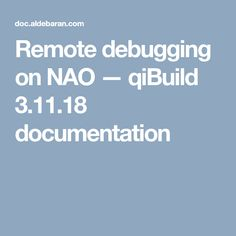 Remote debugging on NAO — qiBuild documentation Remote