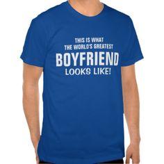 a876778d18 Global Creations. World's greatest Boyfriend looks like T-shirts