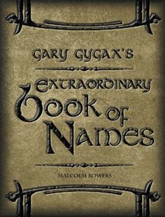 Extraordinary Book Of Names: For A Gygaxian Fantasy World : The essential Tool For Name Creations Gary Gygax, Character Names, Fantasy World, Ebook Pdf, Dungeons And Dragons, Writing, Books, Nerdy, Medieval