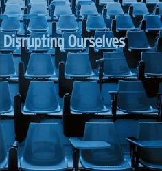 Disrupting Ourselves: The Problem of Learning in Higher Education | EDUCAUSE