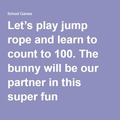 Let's play jump rope and learn to count to 100. The bunny will be our partner in this super fun game! Choose your language, start to jump and be alert to avoid falling. An Educational game counting from 0 to 100 in three languages: English, Portuguese and Spanish. Tips for educators A Fun game for kids to learn how to count in different languages.