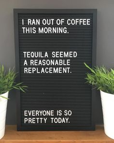 morning coffee morningcoffee tequila pretty quote quotes letterbox letterboxquotes letterboard letterboardquotes instadaily… is part of Funny quotes - Felt Letter Board, Felt Letters, The Words, Me Quotes, Funny Quotes, Funny Morning Quotes, Sarcasm Quotes, Funny Sarcasm, Hilarious Memes