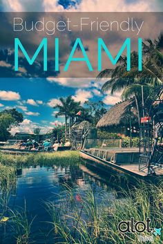 How to visit Miami on a budget, while still enjoying yourself and having money to spare when returning home.
