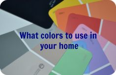 Decorating your home...the Colors you choose are important.  Read to find out what will work best in your home!