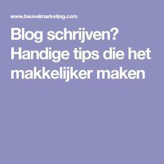 Blog schrijven? Handige tips die het makkelijker maken