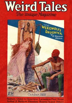 They've been pelting her with vegetables and dead ferrets, and now they burn her at the stake, then behead her?  Weird Tales magazine Oct 1928 pulp cover art woman dame girl captive prisoner hostage sacrifice execute bound tied chained chains cuffed cuffs handcuff executioner ax axe.