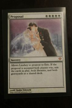 During a game of Magic, Lindsey Loree pulled this custom card to propose to her boyfriend (he said yes!)