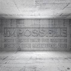 Impossible or... I'm possible!