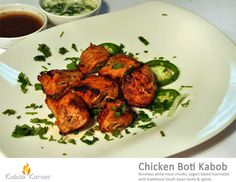 CHICKEN BOTI KABOB Boneless white meat chunks, yogurt based marinated with traditional South Asian herbs & spices.