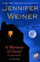 A Memoir of Grief [Continued] (Kindle Single) by Jennifer Weiner