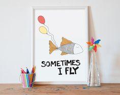 Manchmal kann ich fliegen, Fischen, Abbildung, druckbare Poster    Die Datei mit hoher Auflösung (JPEG) jeder zwischen 5 x 7 und 16 x 20 Größe