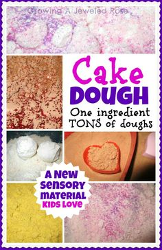 Growing A Jeweled Rose: Cake Dough- A New Sensory Material