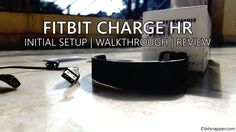 Fitbit Charge HR | Initial Setup & Review | India