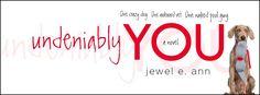 Release Blitz: UNDENIABLY YOU by Jewel E. Ann @JewelE_Ann #NewRelease #TBR #Romance