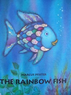 Rainbow Fish! This is such a great book with great pictures, but also having a good moral behind it. This could help children learn they need to share.
