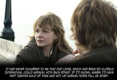 "Kathy (Carrey Mulligan) - Never Let Me GO  ""It had never occurred to me that our lives, which had been so closely interwoven, could unravel with such speed. If I'd known, maybe I'd have kept tighter hold of them and not let unseen tides pull us apart."""
