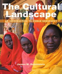 The Cultural Landscape:  An Introduction to Human Geography, 11/e James M. Rubenstein