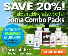 Take an EXTRA 20% OFF Soma Combo Packs at ShopSomaLife.com! Use code SOMAPACK at checkout thru 9/21 and experience these world-class supplements at unprecedented savings!