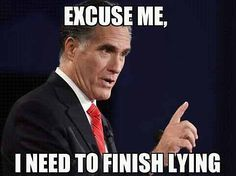 Friday's Potpourri: Lyin UnFitt Mitt Got Romnesia!! That Was Priceless!!!