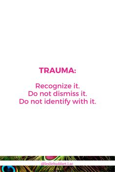 """A quote about trauma, specifically SNEAKY TRAUMA—""""Trauma: Recognize it. Do not dismiss it. Do not identify with it. True Identity, Spiritual Quotes, Things To Know, Trauma, Spirituality, Healing, Spirit Quotes, Spirituality Quotes, Spiritual"""