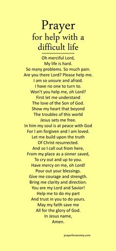 Prayer for help with a difficult life For the hardest life moments, go to God's word and prayer. Find answers and transformation there. Listen to the AUDIO message. Prayer Scriptures, Bible Prayers, Faith Prayer, God Prayer, Prayer Quotes, Faith Quotes, Bible Quotes, Bible Verses, Prayer Ideas