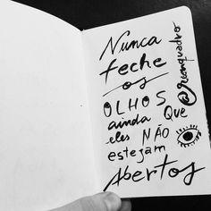 """Abra os olhos da mente!  // """"Não feche os olhos ainda que eles não estejam abertos"""" // #luz #openyoureyes #eyes #mensagem #frases #life #vida #design #amazing #pensamentos #instadaily #poema #art #instagood #inspiration #illustration #handmade #me #caligrafia  #lettering #poesia #decor #quadro #reenquadro"""