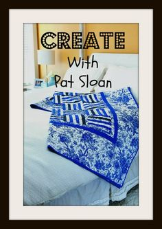 Pat Sloan CREATE .. my word for the year...     What is your word?    click to read about it.  Quilt in my book Camera, Color, Quilt.. link on the post