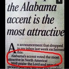 Alabama accent is the most attractive!!  Yeah boy!