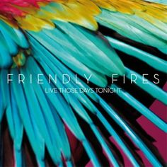 Friendly Fires - Live Those Days Tonight (Tim Green main mix) on XL Recordings Lp Cover, Cover Art, Music Covers, Album Covers, Xl Recordings, Those Days, Record Collection, Latest Music