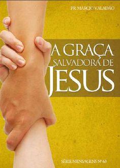 Livro A Graça Salvadora de Jesus (Márcio Valadão) DOWNLOAD COMPLETO