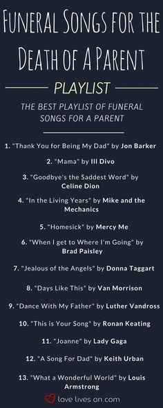 The ultimate playlist of funeral songs for the death of a parent. Find the perfe. - Celebration cakes for women, Party organization ideas, Party plannig business Memorial Songs, Funeral Memorial, Memorial Ideas, Ideas For Memorial Service, Memorial Quotes For Dad, Funeral Music, Funeral Songs For Mom, Funeral Ideas, Quotes For Funeral