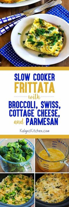 Slow Cooker Frittata with Broccoli, Swiss, Cottage Cheese, and Parmesan found on KalynsKitchen.com