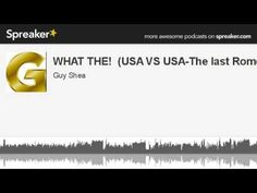 WHAT THE!  (USA VS USA-The last Rome?) (made with Spreaker)