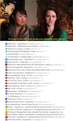 """You want to show the lovely people your internet browser history? The last one though XDD """"William Darcy Shirtless"""""""