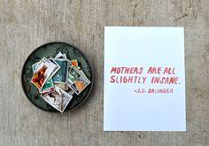 J.D. Salinger Mothers Are Insane Mother's by LittleTruthsStudio