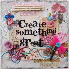 Today, Everyday Create Something Great - an inspirational piece I created for my Studio space - details on my blog at www.justaboutthedetails.com - create, mixed media, wall art, sewing notions,