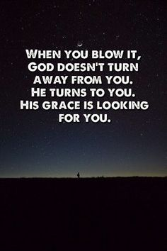 His grace is looking for you!