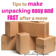 how to unpack quickly after moving - these tips will have you moved in and unpacked in less than a week. Your house will be decorated and livable.
