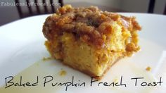 Baked Pumpkin French Toast! A really easy and tasty overnight casserole for fall mornings. Thanksgiving or Black Friday morning maybe? www.FabulesslyFrugal.com