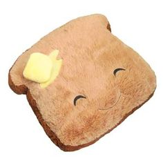 Squishable Toast, $30, now featured on Fab.   http://www.squishable.com/pc/comfortfood_toast/Big_Animals/Comfort+Food+Toast